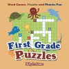 First Grade Puzzles: Word Games, Puzzles and Phonics Fun (Kid Puzzles Series) - Baby Professor
