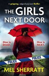The Girls Next Door: A gripping, edge-of-your-seat crime thriller (Detective Eden Berrisford crime thriller series Book 1) - Mel Sherratt