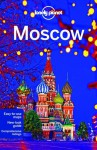 Lonely Planet Moscow (Travel Guide) - Lonely Planet, Mara Vorhees, Leonid Ragozin