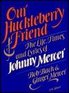 Our Huckleberry Friend - Bob Bach, Johnny Mercer