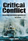 Critical Conflict: The Royal Navys Mediterranean Campaign in 1940 - Peter C. Smith