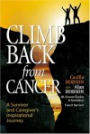 Climb Back from Cancer: A Survivor and Caregiver's Inspirational Journey - Alan Hobson, Cecilia Hobson