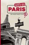 Let's Go Paris: The Student Travel Guide - Let's Go Inc., Harvard Student Agencies, Inc.