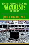 Prophet Muhammad Leads the Nazarenes to Victory - Jamil E. Effarah