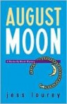 August Moon (Murder-by-Month Mystery #4) - Jess Lourey