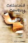 Celluloid Cowboy - Scott C. Rogers
