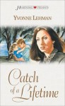 Catch of a Lifetime (South Carolina Series #4) (Heartsong Presents #373) - Yvonne Lehman