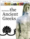 The World of the Ancient Greeks - John M. Camp, Elizabeth Fisher
