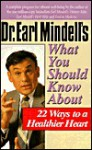Dr. Earl Mindell's What You Should Know about 22 Ways to a Healthier Heart - Earl Mindell, Virginia Hopkins