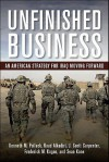 Unfinished Business: An American Strategy for Iraq Moving Forward - Kenneth M. Pollack, Raad Alkadiri, J. Scott Carpenter, Frederick W. Kagan, Sean Kane