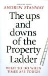 The Ups and Downs of the Property Ladder: What to Do When Times Are Tough - Andrew Stanway