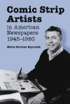 Comic Strip Artists in American Newspapers, 1945-1980 - Moira Davison Reynolds