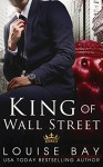 King of Wall Street - Louise Bay