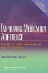 Improving Medication Adherence: How to Talk with Patients About Their Medications - Shawn Christopher Shea