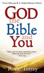 God, the Bible, and You - R.A. Torrey