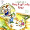 A Kid's Guide to Keeping Family First - J.S. Jackson