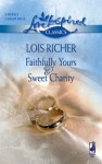 Faithfully Yours and Sweet Charity: Faithfully Yours/Sweet Charity - Lois Richer