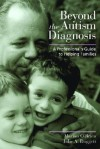 Beyond the Autism Diagnosis: A Professional's Guide to Helping Families - Marion O'Brien