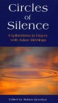 Circles Of Silence: Explorations In Prayer With Julian Meetings - Robert Llewelyn