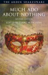 Much Ado About Nothing: Revised Edition: Third Series (The Arden Shakespeare Third Series) - William Shakespeare, Claire McEachern, Ann Thompson, David Scott Kastan, H. R. Woudhuysen, Richard Proudfoot