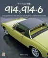 Porsche 914 & 914-6 - The Definitive History of the Road & Competition Cars - Brian Long