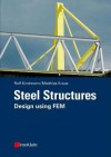 Steel Structures: Design Using Fem - Rolf Kindmann, Matthias Kraus
