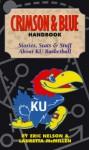 The Crimson and Blue Handbook: Stories, Stats, and Stufff about Ku Basketball - Eric Nelson