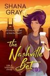 The Nashville Bet - Shana Gray
