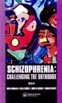 Schizophrenia: Challenging the Orthodox - Raymond Bonnett