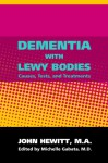 Dementia With Lewy Bodies - John Hewitt MA, Michelle Gabata MD