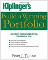 Kiplinger's Build a Winning Portfolio: Investment Strategies for Reaching Your Financial Goals - Peter Tanous