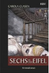 Sechs in der Eifel: Kriminalroman (Sonja Senger 8) - Carola Clasen