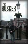 The Busker - Victoria Bantock, Sharon Woodcock, Juliet Wilson, Kate Murray, Lizzi Hawkins, Pat Phillips, Sallie Durham, Tom Preston, Tracey Upchurch, Caroline Auckland, Peter Cooper, Z. Husain, Benjamin Judge, Connell Wayne Regner, Shirley Golden, Stephanie Ellis, Abigail Wyatt, David