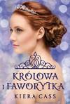 Krolowa i Faworytka - Kiera Cass