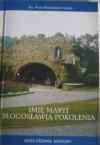 Imię Maryi błogosławią pokolenia - modlitewnik maryjny - Piotr Gajda