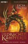 Die Drachenkämpferin - Im Land des Windes: Roman (German Edition) - Licia Troisi, Bruno Genzler