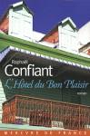 L'Hôtel du Bon Plaisir - Raphaël Confiant