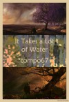 It Takes a lot of Water - compo67
