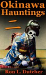 Okinawa Kwaidan 2 , More True Japanese Ghost Stories and Hauntings - Ron Dutcher