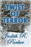 Twist of Terror - Judith R. Parker