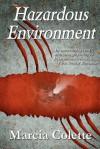 Hazardous Environment - Marcia Colette