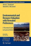 Environmental and Resource Valuation with Revealed Preferences: A Theoretical Guide to Empirical Models - Nancy E. Bockstael, Kenneth E. McConnell
