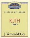 Thru the Bible Vol. 11: History of Israel (Ruth): History of Israel (Ruth) - J. Vernon McGee