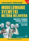 Modelowanie sylwetki metodą Delaviera. Ćwiczenia i programy treningu siłowego - Frédéric Delavier, Michael Gundill