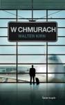 W chmurach - Walter Kirn, Bohdan Maliborski