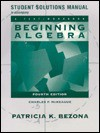 "Student Solutions Manual To Accompany ""Beginning Algebra"" - Charles P. McKeague, Patricia K. Bezona"