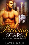 Bearing Scars (City Shifters: the Den Book 3) - Layla Nash