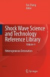 Shock Wave Science and Technology Reference Library, Vol.4: Heterogeneous Detonation - F. Zhang