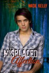Misplaced Affection - Wade Kelly