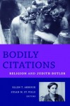 Bodily Citations: Religion and Judith Butler (Gender, Theory, and Religion) - Ellen Armour, Susan St.Ville